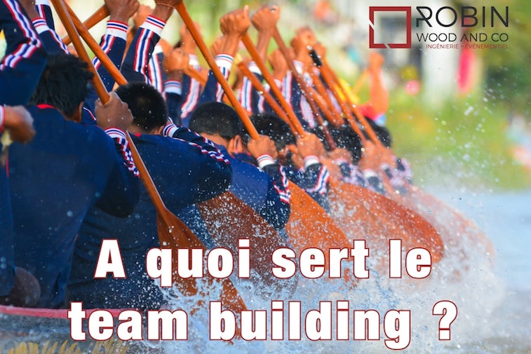 A Quoi Sert Le Team Building?