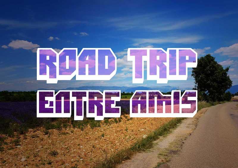 Team Building : Road Trip Entre 7 Amis