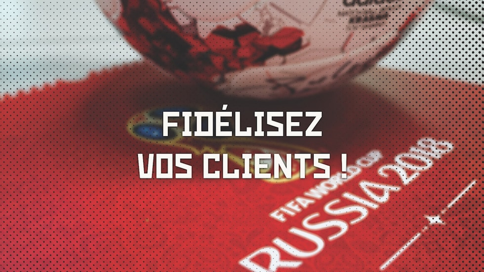 Incentive Organisez Une Soiree Coupe Du Monde Pour Fideliser Vos Clients