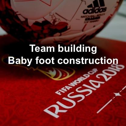 Team Building – Baby Foot Construction