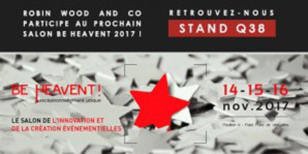 Retrouvez Robin Wood And Co Au Salon De L'événementiel Heavent !