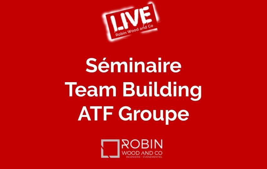 Séminaire Team Building ATF Groupe